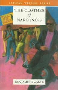 THE CLOTHES OF NAKEDNESS by Benjamin Kwakye