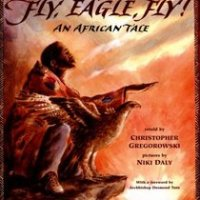 FLY, EAGLE, FLY! - A Ghanaian Fable